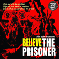 THE PRISONER/BELIEVE