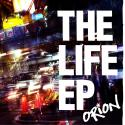 ORION オリオン / The Life ep.
