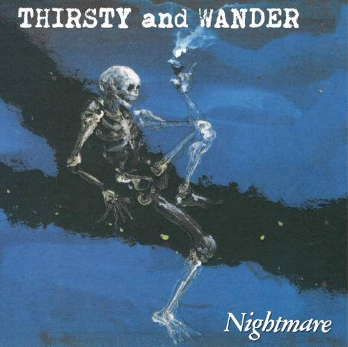 Nightmare / THIRSTY and WANDER